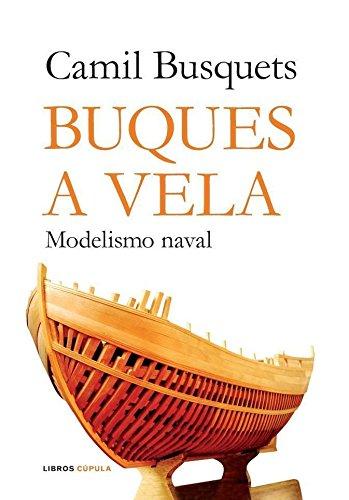 9788448047610: Buques a Vela: Modelismo Naval