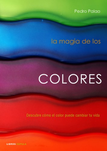 9788448048259: La magia de los colores : descubre cómo el color puede cambiar tu vida