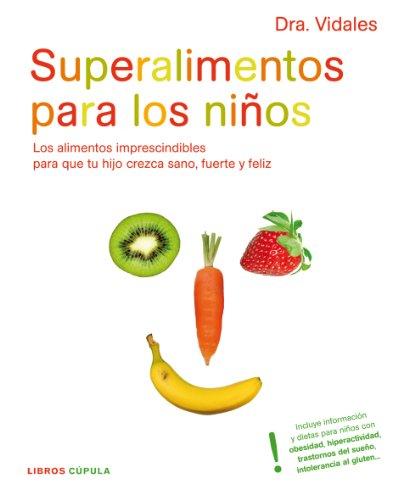 9788448048266: Superalimentos para los niños : los alimentos imprescindibles para que tu hijo crezca sano, fuerte y feliz