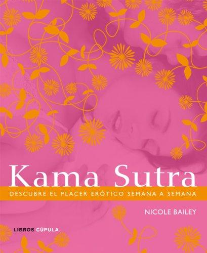 9788448048297: Kama Sutra: Descubre el placer erótico semana a semana