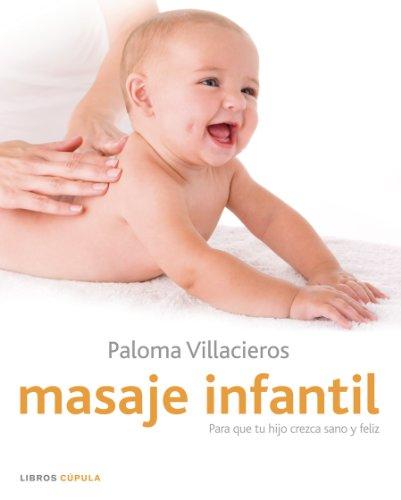 9788448048402: Masaje infantil : para que tu hijo crezca sano y feliz
