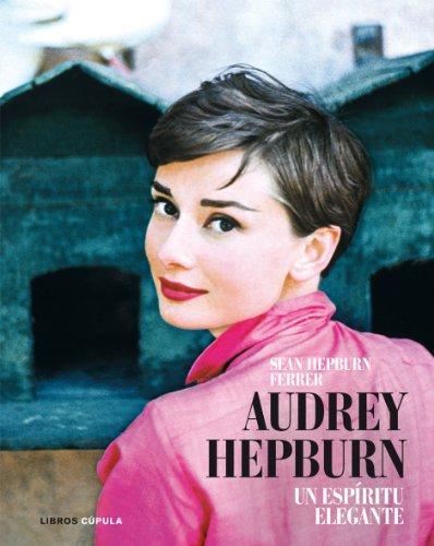 Audrey Hepburn. Un espiritu elegante (8448048598) by Sean Hepburn Ferrer
