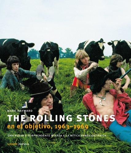 9788448048877: The Rolling Stones en el objetivo, 1963-1969: Una nueva y sorprendente mirada a la m�tica banda brit�nica (M�sica y cine)