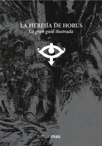 La Herejía de Horus. La gran guía ilustrada. - Alan Merrett