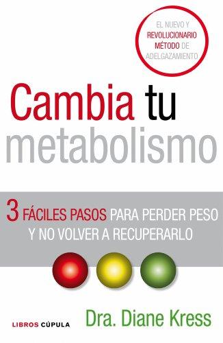9788448067854: Cambia tu metabolismo: 3 fáciles pasos para perder peso y no volver a recuperarlo (Salud)