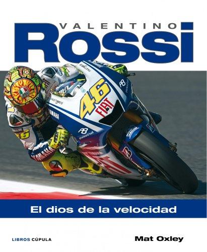 9788448067892: Valentino Rossi. El dios de la velocidad