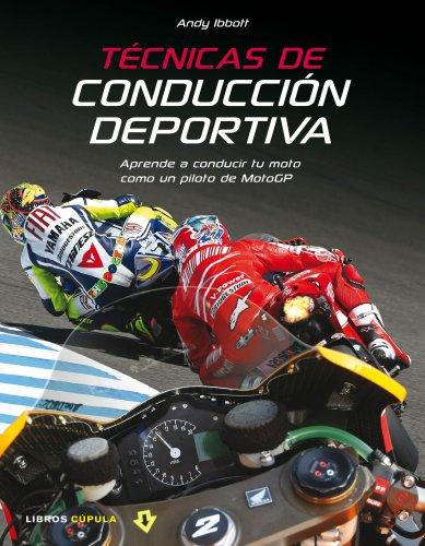 9788448067908: Técnicas de conducción deportiva: Aprende a conducir tu moto como un piloto de MotoGP