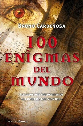 9788448068110: 100 enigmas del mundo: Los casos más inquietantes de «La rosa de los vientos»