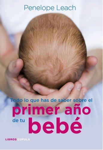 9788448068486: Todo lo que has de saber sobre el primer año de tu bebé (Padres e hijos)