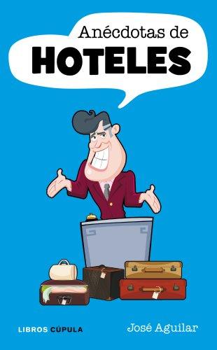 9788448068622: ANECDOTAS DE HOTELES.LIBROS CUPULA.