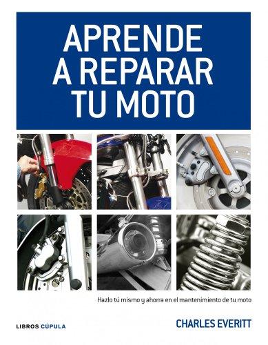 9788448068738: Aprende a reparar tu moto: Hazlo tú mismo y ahorra en el mantenimiento de tu moto
