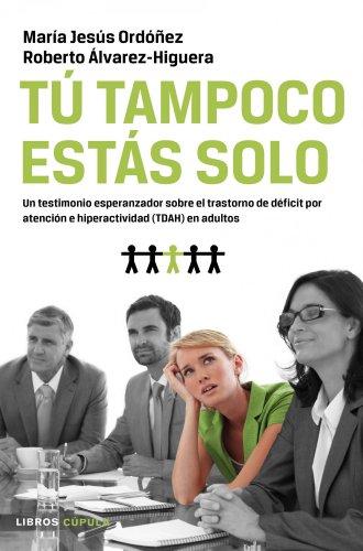 9788448069087: Tú tampoco estás solo: Un testimonio esperanzador sobre el TDAH en adultos (Salud (libros Cupula))