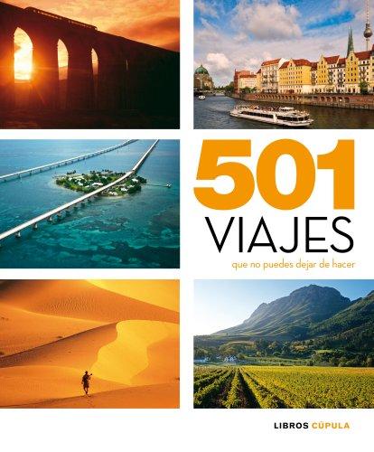 501 Viajes que no puedes dejar de hacer: AA.VV.