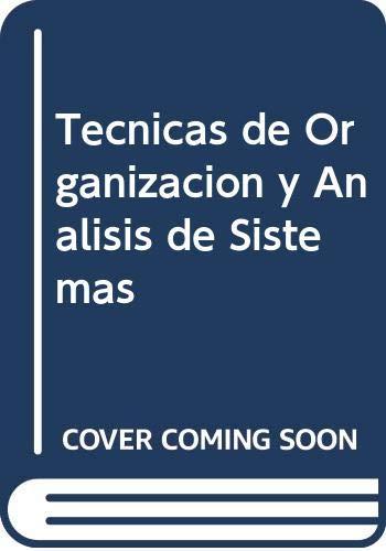 9788448101169: Tecnicas de Organizacion y Analisis de Sistemas (Spanish Edition)