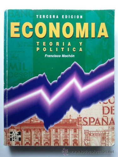 ECONOMIA. Teoria y Politica: MOCHON MORCILLO, FRANCISCO