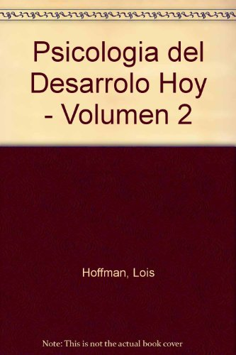 Psicologia del Desarrolo Hoy - Volumen 2 (Spanish Edition) (8448102967) by Lois Hoffman; Scott Paris; Elizabeth Hall