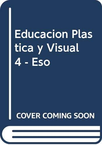9788448103668: Educacion Plastica y Visual 4 - Eso (Spanish Edition)