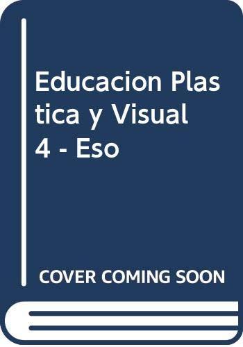 9788448103668: Educacion Plastica y Visual 4 - Eso
