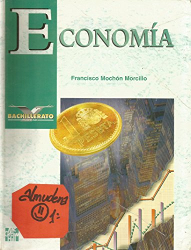 Economía Bachillerato Logse: Francisco Mochón Morcillo