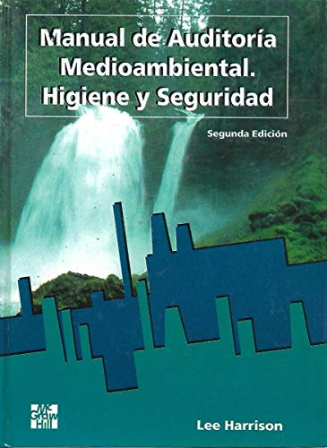 Manual De Auditoria Medioambiental: Higiene Y Seguridad Industrial (8448105869) by Harrison, Lee