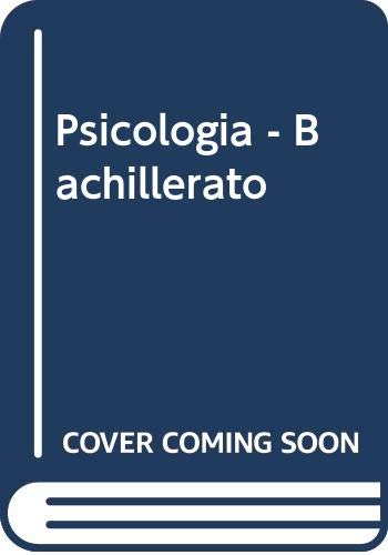 Psicologia - Bachillerato (Spanish Edition): Alonso Garcia, Angel;