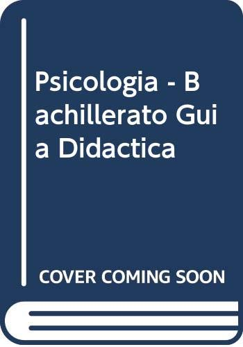 Psicologia - Bachillerato Guia Didactica (Spanish Edition): Angel Alonso Garcia;