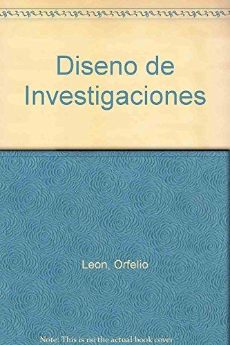 Diseno de Investigaciones (Spanish Edition): Orfelio Leon