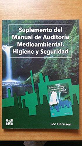 Suplemento del manual de auditoría medioambiental.Higiene y: Harrison,Lee