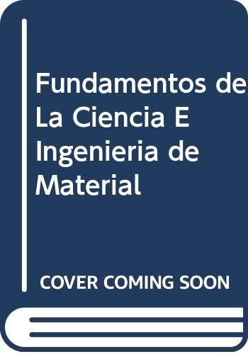 9788448114299: Fundamentos de La Ciencia E Ingenieria de Material (Spanish Edition)