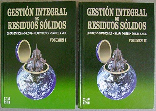 Gestion Integral de Residuos Solidos 2 Tomos (Spanish Edition) (8448117662) by Tchobanoglous, George