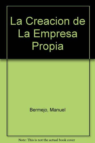 La Creacion de La Empresa Propia (Spanish: Bermejo, Manuel