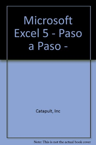 Microsoft Excel 5 - Paso a Paso - (Spanish Edition): Catapult, Inc