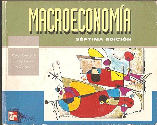Macroeconomia - 7b: Edicion (Spanish Edition): Dornbusch, Rudiger; Fischer,