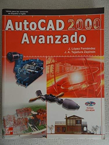 AutoCAD 2000 - Avanzado Con CD ROM (Spanish Edition): Javier Lopez Fernandez, Jose Antonio Tajadura...