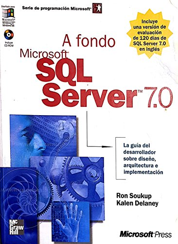 A Fondo Microsoft SQL Server 7.0 - Con 1 CD-ROM (Spanish Edition): Delaney, Kalen, Soukup, Ron
