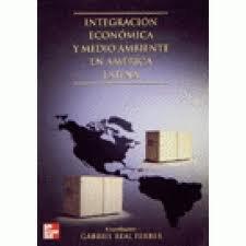 Integracion Economica y Medio Ambiente En America Latina (Clasicos Madrile~nos): Gabriel Real ...