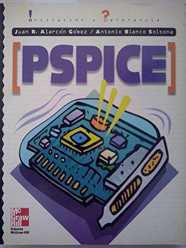 PSpice (Spanish Edition): Alarcon Gomez, Juan R.; Blanco Solsona, Antonio