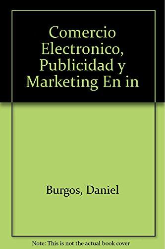 Comercio Electronico, Publicidad y Marketing En in: Burgos, Daniel