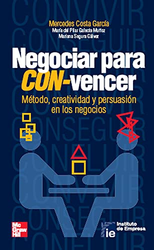 Habilidades directivas I. Negociar para CON-vencer. Método,: Mercedes Costa García