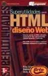 SUPERUTILIDADES PARA HTML Y DISEÑO WEB. BIBLIOTECA: KING, KONRAD ;