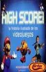 9788448137045: High Score: la historia ilustrada de los videojuegos/The illustrated history of electronic games