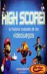 9788448137045: High Score: la historia ilustrada de los videojuegos/The illustrated history of electronic games
