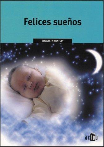 Felices Sueýos (Spanish Edition) (8448137353) by Elizabeth Pantley