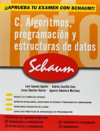 9788448145149: C. ALGORITMOS. PROGRAMACION Y ESTRUCTURA DE DATOS. SERIE SCHAUM