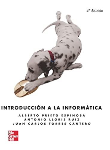INTRODUCCION A LA INFORMATICA: PRIETO ESPINOSA, ALBERTO,