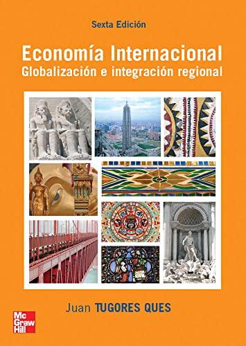 Economía internacional globalización e integración regional: Tugores Ques, Juan