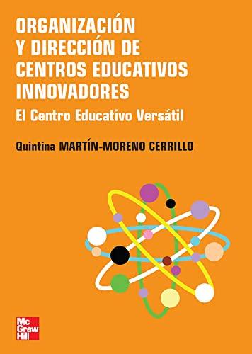 9788448156671: ORGANIZACION Y DIRECCION DE CENTROS EDUCATIVOS INNOVADORES. EL CENTRO EDUCATIVO VERSATIL