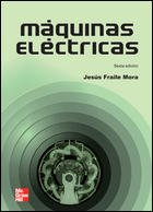 Máquinas eléctricas, 6ª edc: Jesús Fraile Mora