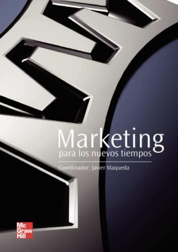 Marketing para los nuevos tiempos: Maqueda Lafuente, Javier