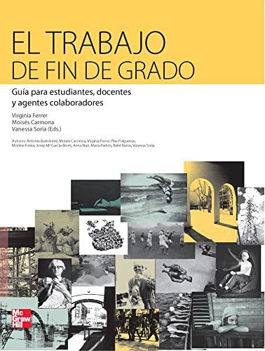 9788448182670: EL TRABAJO DE FIN DE GRADO. GUIA PARA ESTUDIANTES. DOCENTES Y AGENTES COLABORADORES